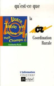 Coordination Rurale - Qu'est-ce que la Coordination Rurale ?.
