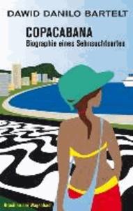 Copacabana - Biographie eines Sehnsuchtsortes.