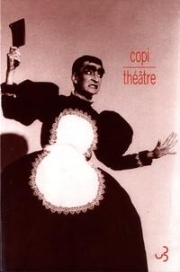 Copi - Théâtre - La journée d'une rêveuse ; Eva Peron ; L'homosexuel ou la difficulté de s'exprimer ; Les quatre jumelles ; Loretta Strong ; La pyramide ! ; La tour de la défense ; Une visite inopportune.