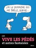 Copi - Vive les pédés et autres fantaisies.