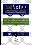 COPIRELEM - Actes du XXXVIIIe colloque COPIRELEM, Dijon 22, 23, 24 juin 2011 - Faire des mathématiques à l'école : de l'activité de l'élève à la formation des enseignants. 1 Cédérom