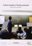 COPIRELEM - Calcul mental à l'école primaire - Ressources et formation.