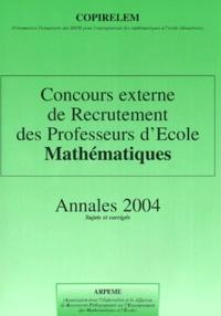 COPIRELEM - Concours externe de recrutement des professeurs d'école Mathématiques - Annales 2004 Sujets et corrigés.