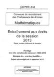 COPIRELEM - Entraînement aux écrits de la session 2013 - Sujets, corrigés et éléments de formation.