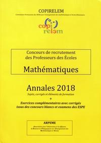 COPIRELEM - Mathématiques Concours de recrutement des professeurs des écoles - Annales 2018 + exercices complémentaires avec corrigés issus des concours blancs et examens des ESPE.