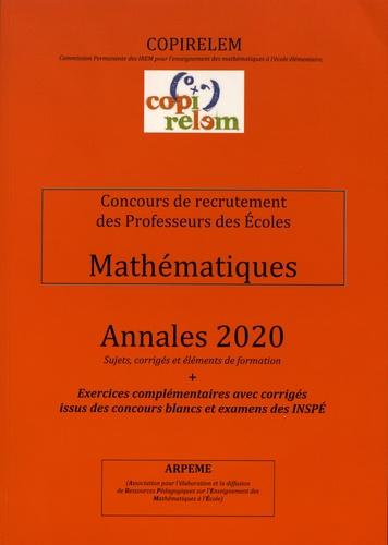COPIRELEM - Mathématiques Concours de recrutement des professeurs des écoles - Annales + exercices complémentaires avec corrigés issus des concours blancs et examens des INSPE.