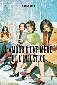 Coquelicot - L'amour d'une mère et l'injustice.