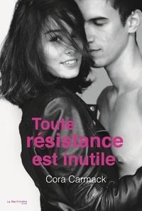 Cora Carmack - Toute résistance est inutile.