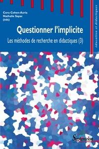 Cora Cohen-Azria et Nathalie Sayac - Les méthodes de recherche en didactiques - Tome 3, Questionner l'implicite.