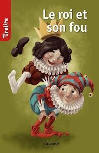 Cora De Vos et  Geneviève Rousseau - Le roi et son fou - une histoire pour les enfants de 8 à 10 ans.