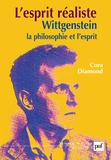 Cora Diamond - L'esprit réaliste - Wittgenstein, la philosophie et l'esprit.
