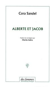 Cora Sandel - Alberte et Jacob.