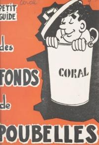 Coral - Petit guide des fonds de poubelles.