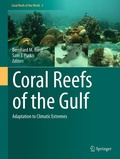 Bernhard M. Riegl - Coral Reefs of the Gulf - Adaptation to Climatic Extremes.