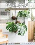Coraleigh Parker - Suspensions végétales - 25 projets de Kokedamas.