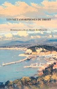 Coralie Ambroise-Castérot et Patrick Auvret - Les métamorphoses du droit - Hommage à Jean-Marie Rainaud.