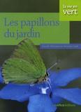 Coralie Beltrame et Antoine Cadi - Les papillons du jardin.