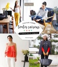 Coralie Bijasson - Couture femme toutes saisons - 15 modèles chics et intemporels. Avec patrons.