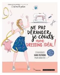 Coralie Bijasson - Ne pas déranger, je couds mon dressing idéal !.