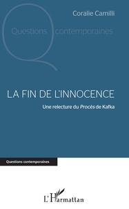 Coralie Camilli - La fin de l'innocence - Une relecture du Procès de Kafka.