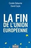 Coralie Delaume et David Cayla - La fin de l'Union européenne.