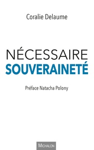 Coralie Delaume - Nécessaire souveraineté.