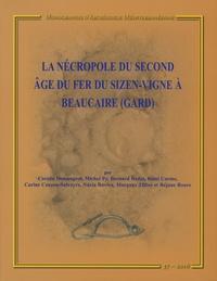 Coralie Demangeot et Michel Py - La nécropole du second Age du Fer du Sizen-Vigne à Beaucaire (Gard).