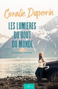 Coralie Duperrin - Les lumières du bout du monde  : Les lumières du bout du monde - Tome 2 - Les passagers de l'Avenir.