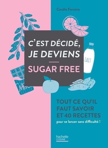 Coralie Ferreira - C'est décidé je deviens sugar free.