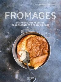 Coralie Ferreira et Aimery Chemin - Fromages - Les meilleures recettes, des rencontres, des savoir-faire.