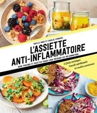 Coralie Ferreira et Sibylle Naud - L'assiette anti-inflammatoire.