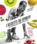 Coralie Ferreira et Axel Heulin - L'assiette du sportif - Recettes équilibrées avant, pendant et après l'effort.