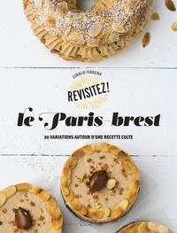 Coralie Ferreira - Le Paris-Brest - Revisitez le paris-brest.