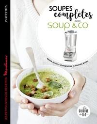 Coralie Ferreira - Soupes complètes avec Soup & co.