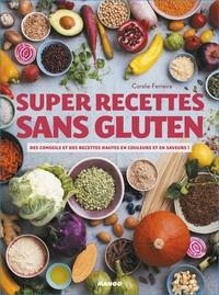 Télécharger ebook pdf gratuitement Super recettes sans gluten  - Des conseils et des recettes hautes en couleurs et en saveurs ! par Coralie Ferreira 9782317021053 PDF RTF