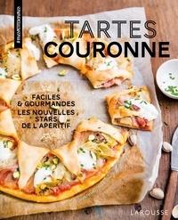 Coralie Ferreira - Tartes couronne - Faciles & gourmandes, les nouvelles stars de l'apéritif.