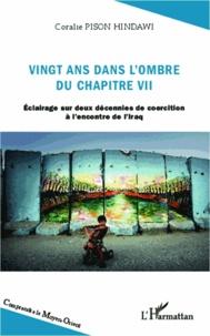 Vingt ans dans l'ombre du chapitre VII- Eclairage sur deux décennies de coercition à l'encontre de l'Iraq - Coralie Pison Hindawi pdf epub