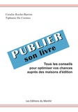 Coralie Roche-Barron et Tiphanie de Cormes - Publier son livre - Tous les conseils pour optimiser vos chances auprès des maisons d'édition.