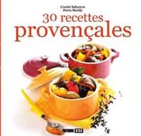 Coralie Salmeron et Pierre Marilly - 30 recettes provençales.