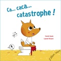 Coralie Saudo et Laurent Richard - Ca... Caca...Catastrophe !.
