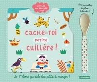 Coralie Saudo et Caroline Dall'Ava - Cache-toi petite cuillère ! - Avec une cuillère en bambou.