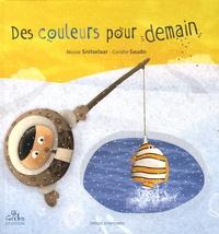 Coralie Saudo et Nicole Snitselaar - Des couleurs pour demain ?.