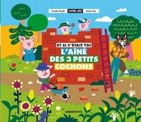 Coralie Saudo et Jessica Das - Et si c'?tait toi l'a?n? des Trois Petits Cochons.