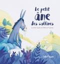 Coralie Saudo et Mélanie Fuentes - Le petit âne des collines.