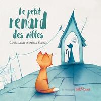 Coralie Saudo et Mélanie Fuentes - Le petit renard des villes.