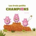 Coralie Saudo - Les trois petits champions.