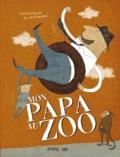Coralie Saudo et Kris Di Giacomo - Mon papa au zoo.