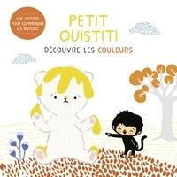 Coralie Saudo et Annelore Parot - Petit Ouistiti découvre les couleurs.