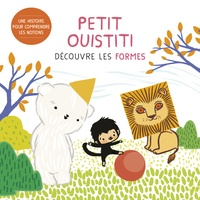 Coralie Saudo et Annelore Parot - Petit Ouistiti découvre les formes.