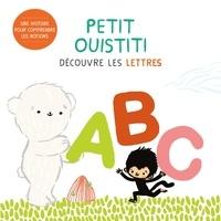 Coralie Saudo et Annelore Parot - Petit Ouistiti découvre les lettres.